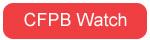 CFPB Watch